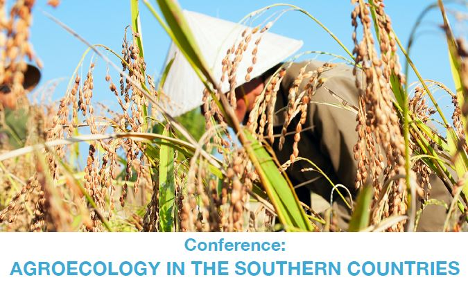 """Conférence """"AGROECOLOGY IN THE SOUTHERN COUNTRIES"""""""