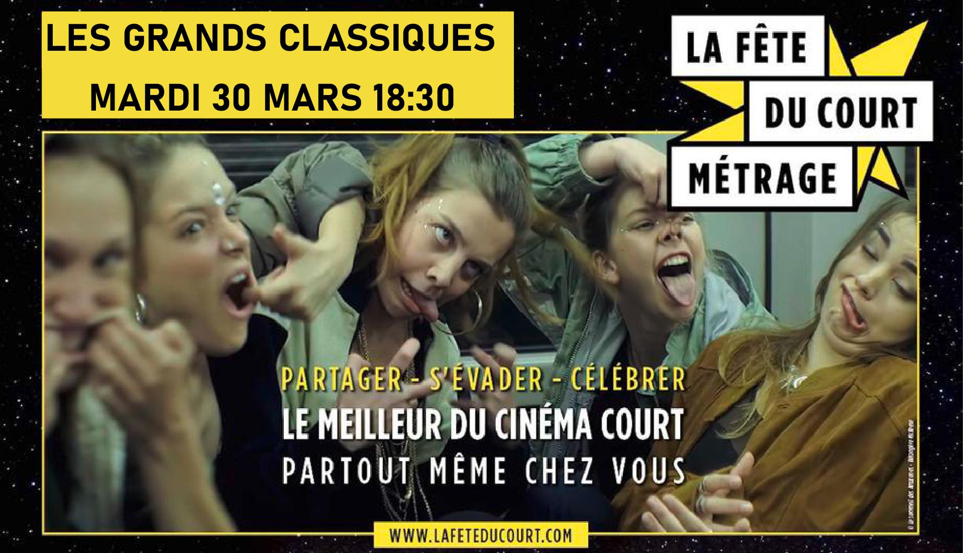 """FÊTE DU COURT MÉTRAGE """"Grands classiques du Court"""""""