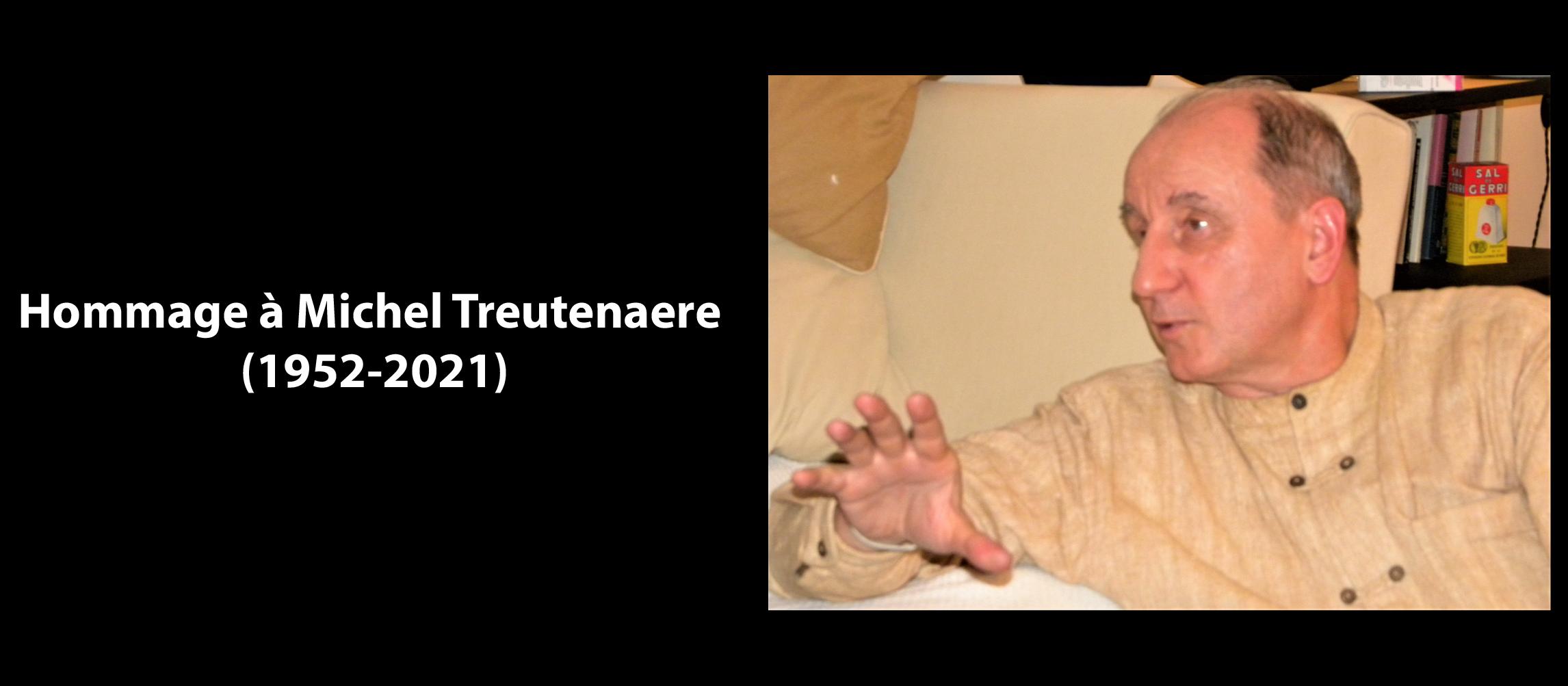 HOMMAGE À MICHEL TREUTENAERE (1952-2021)